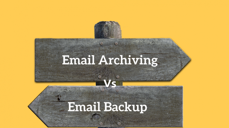 Email Backup Vs Email Archiving