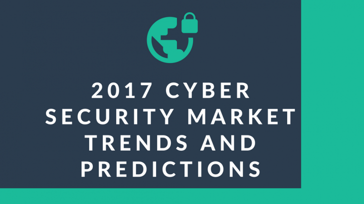 2017 Cyber Security Market, Trends and Predictions India and Global