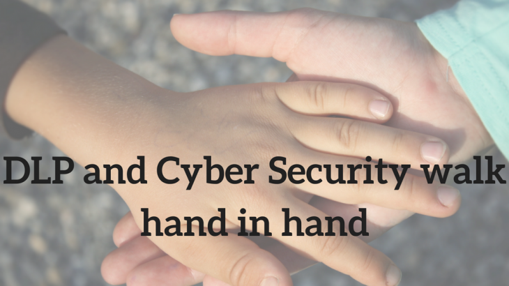 DLP and Cyber Security walk hand in hand