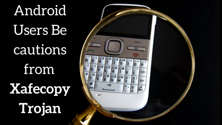 Android Users Be cautions from Xafecopy Trojan