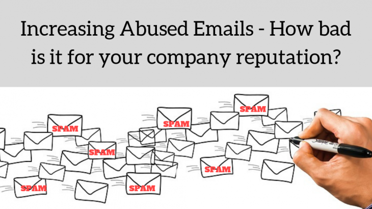 Increasing Abused Emails - How bad is it for your company reputation_