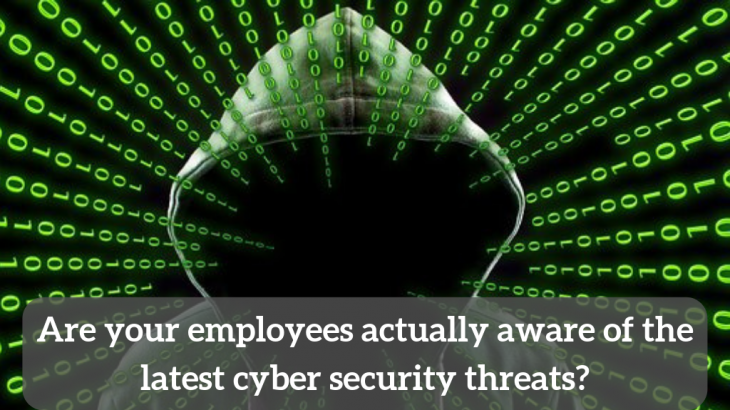 Are your employees actually aware of the latest cyber security threats?