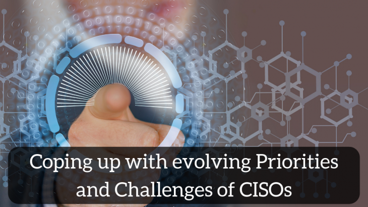 Coping up with evolving Priorities and Challenges of CISOs