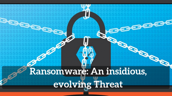 Ransomware_ An insidious, evolving Threat