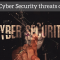 Top 3 Cyber Security threats of 2019