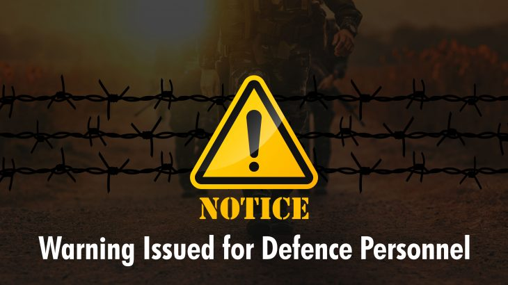 Warning Issued To Defence Personnel