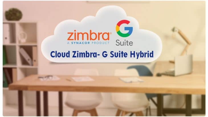 The Zimbra-G Suite Hybrid solution
