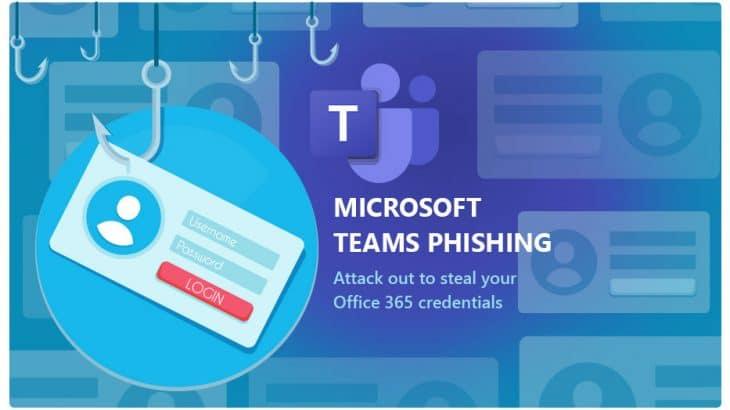 MS Teams Phishing Attack Steals Office 365 Credentials