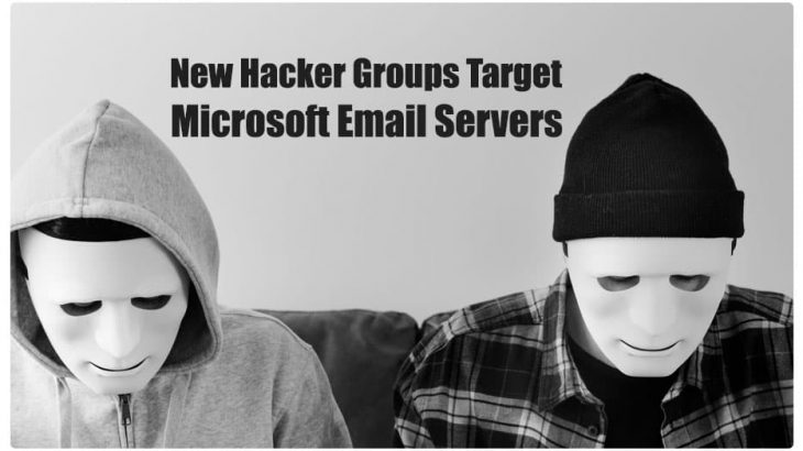 New Hacker Groups Target Microsoft Email Severs