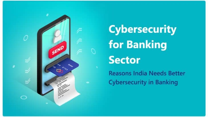 3 reasons India Needs Better Cybersecurity In Banking